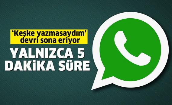 Whatsapp'ta 'Keşke yazmasaydım' devri sona eriyor