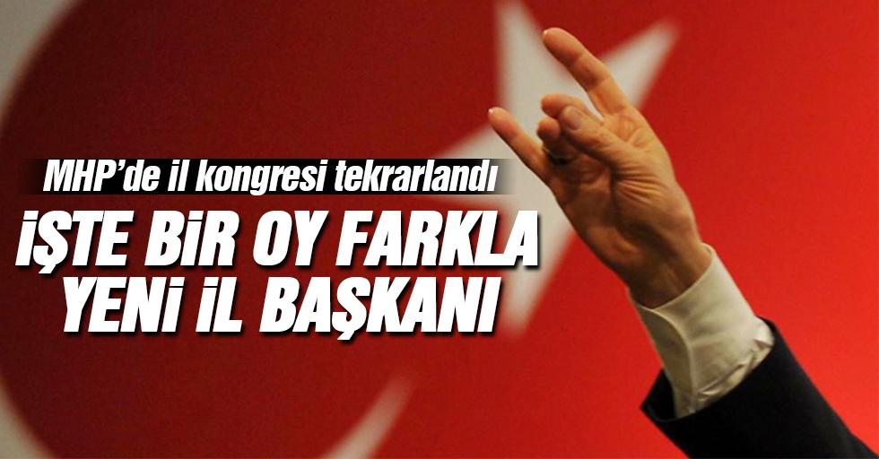 Ertuğrul Doğan bir oy farkla MHP Kahramanmaraş yeni İl Başkanı oldu