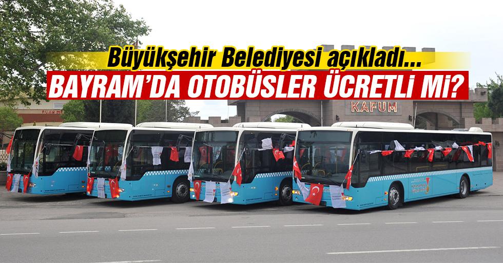 Kurban Bayramı'nda otobüsler ücretli mi olacak?
