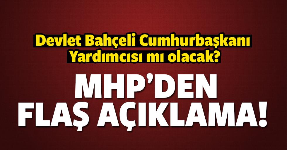 Devlet Bahçeli Cumhurbaşkanı Yardımcısı mı oluyor? MHP'den flaş açıklama