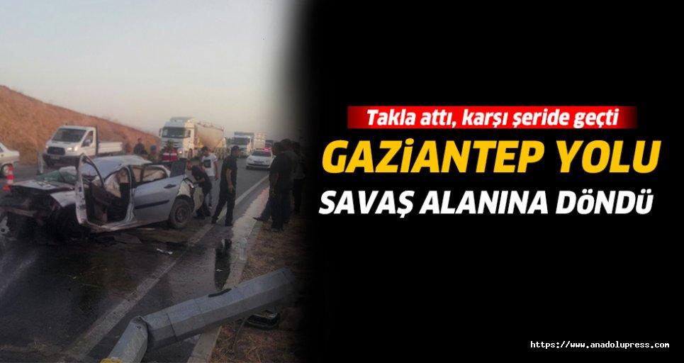 Gaziantep yolu savaş alanına döndü