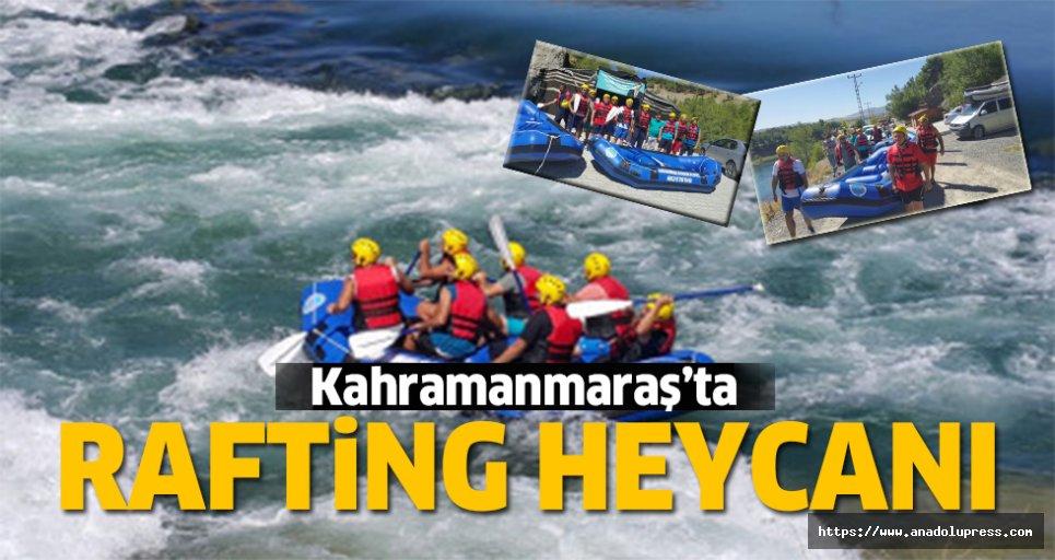 Kahramanmaraş'ta Rafting heycanı!