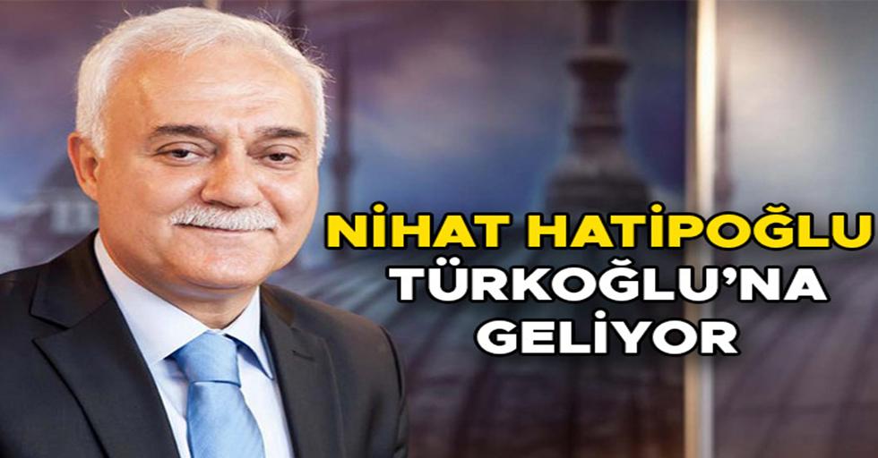 İLAHİYATÇI PROF. DR. NİHAT HATİPOĞLU TÜRKOĞLU'NA GELİYOR