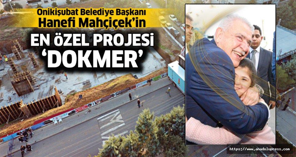 Başkan Mahçiçek'in en özel projesi; DOKMER