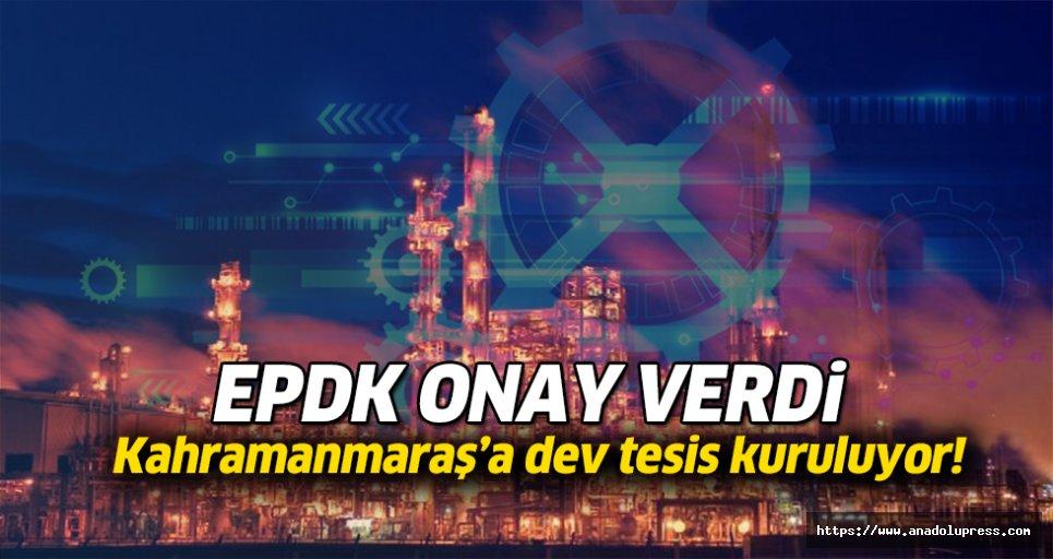 EPDK, Kahramanmaraş'ta Petrol Rafinerisi Kurulması İçin Onay Verdi