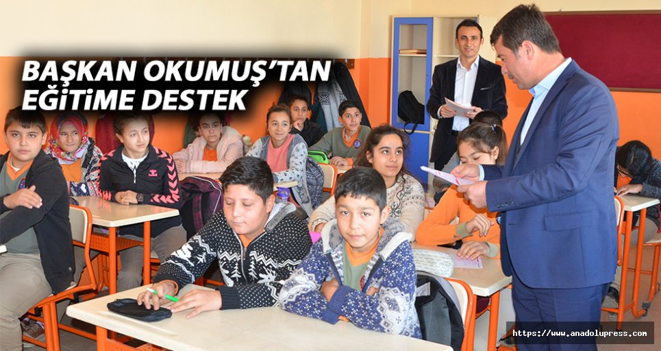Başkan Okumuş'tan eğitime destek