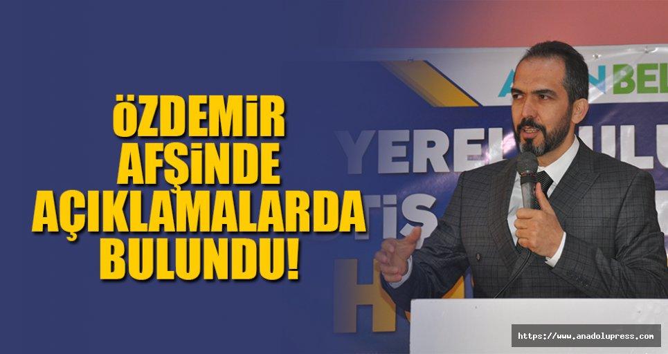 Özdemir, Afşin'de açıklamalarda bulundu!