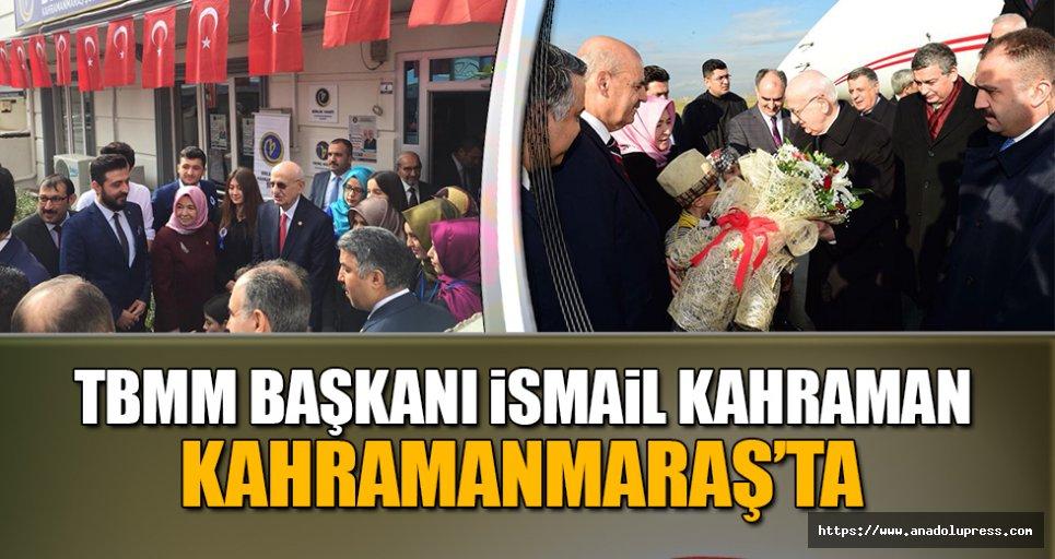 TBMM Başkanı Kahramanmaraş'ta