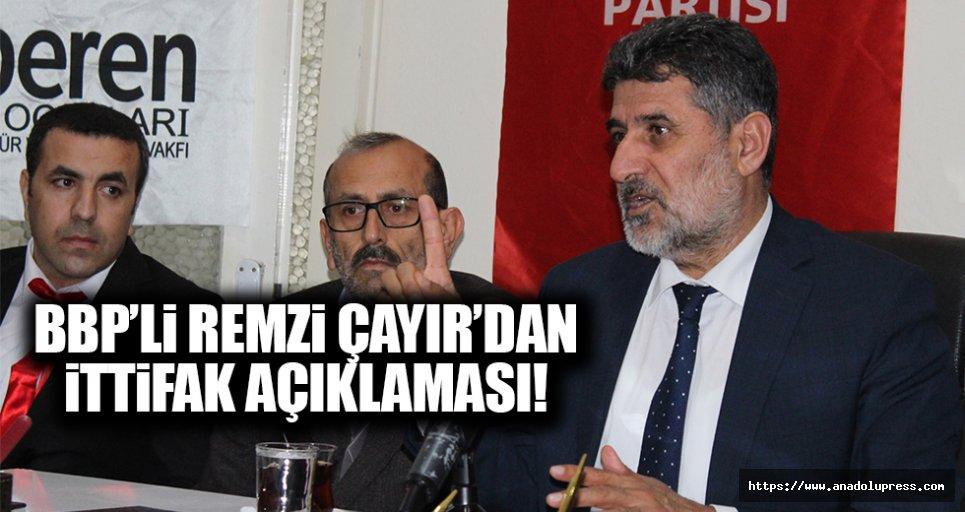 BBP'li Remzi Çayır'dan İttifak açıklaması!