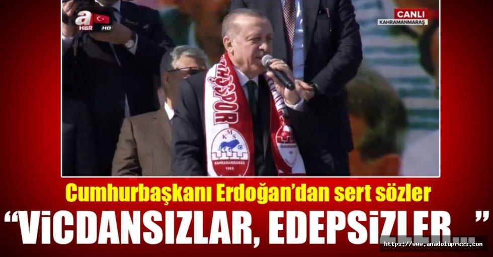 Cumhurbaşkanı Erdoğan Kahramanmaraş'tan sert çıktı!