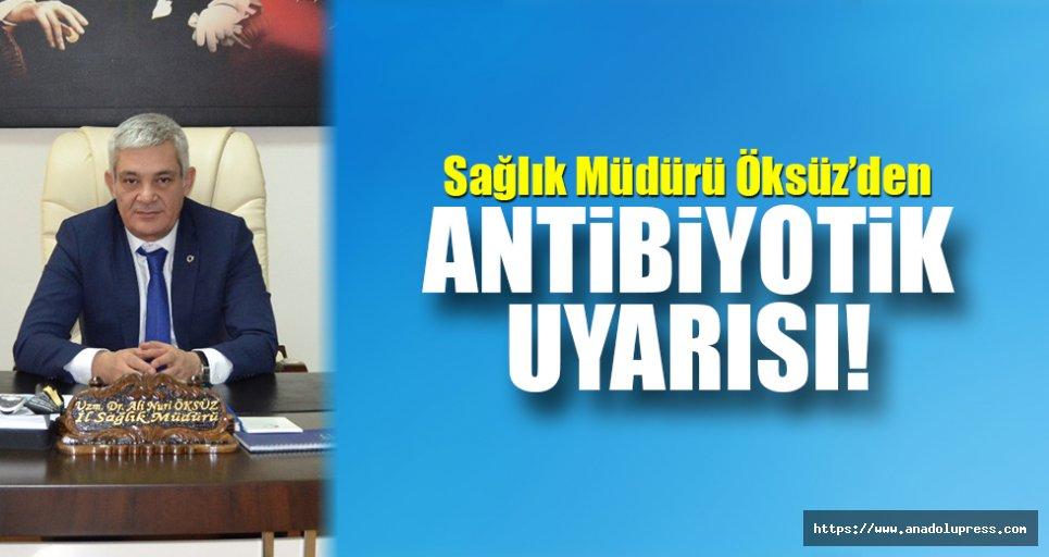 Sağlık müdürlüğünden, Antibiyotik uyarısı!