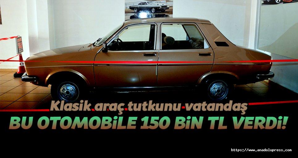 Bu otomobili, 150 bin liraya aldı!