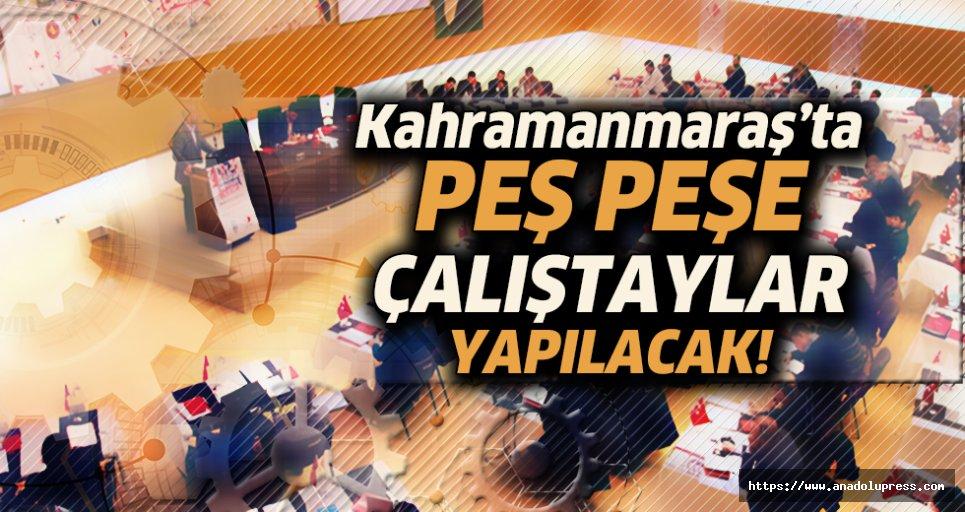 Kahramanmaraş'ta peş peşe çalıştaylar yapılacak!