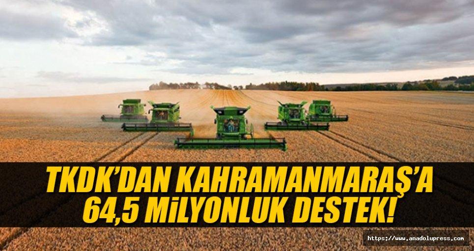 TKDK'dan Kahramanmaraş'a, 64,5 milyon yatırım desteği!