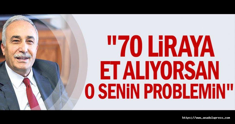 """Bakan Fakıbaba; """"70 liraya et alıyorsan o senin problemin"""""""