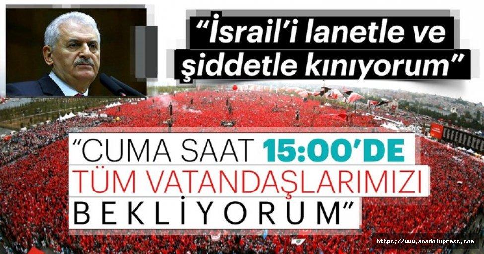 """Başbakan Yıldırım:""""İsrail'i Lanetle ve Şiddetle Kınıyorum"""""""