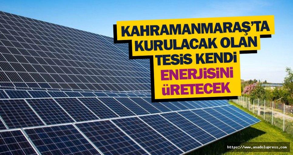 Kahramanmaraş'ta Kurulacak Olan Tesis Kendi Enerjisini Üretecek