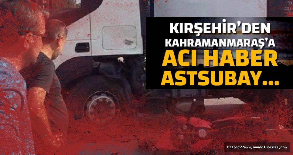 Kırşehir'den Kahramanmaraş'a acı haber!