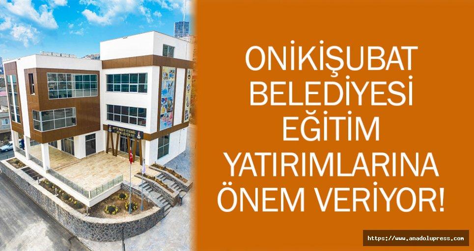 Onikişubat Belediyesi eğitime yatırımlarına önem veriyor!