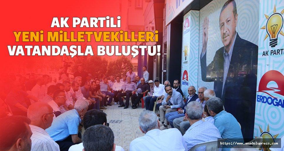 Ak Partili yeni milletvekilleri vatandaşla buluştu!
