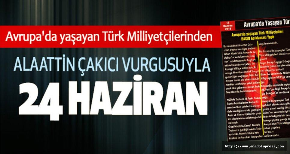 Avrupa'da yaşayan Türk Milliyetçileri 24 Haziran'da verecekleri oyu açıkladı