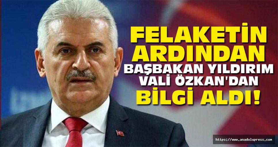 Başbakan Yıldırım, vali Özkan'dan bilgi aldı!