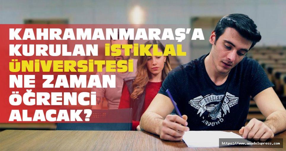 Kahramanmaraş'a kurulan yeni üniversite öğrenci alacak mı?
