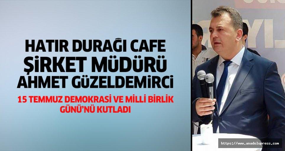Ahmet Güzeldemirci, 15 Temmuz Demokrasi Ve Milli Birlik Günü'nüKutladı