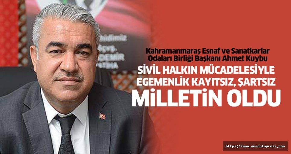 """Ahmet Kuybu; """"Sivil Halkın Mücadelesiyle Egemenlik Kayıtsız, Şartsız Milletin Oldu"""""""