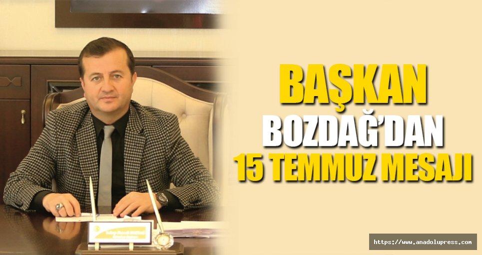 Başkan Bozdağ'dan 15 Temmuz Mesajı