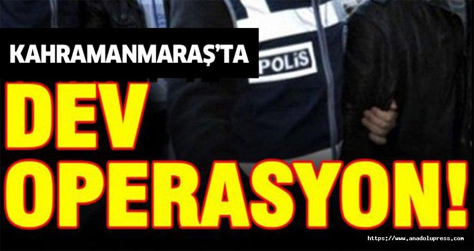 Kahramanmaraş'ta dev operasyon… 15 kişi gözaltına alındı!