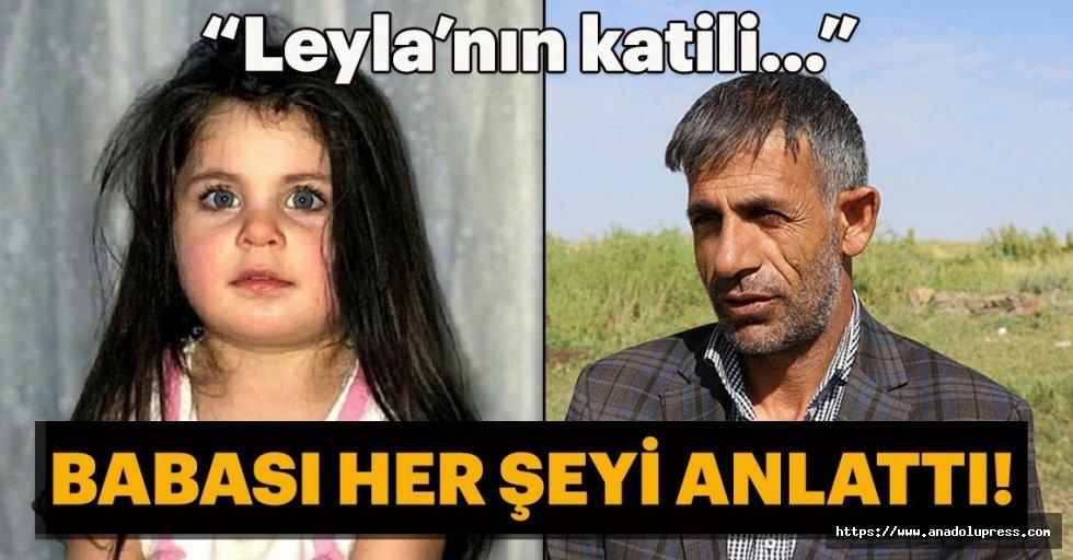 """Leyla'nın babası: """"leyla o katile rahat vermeyecek"""""""