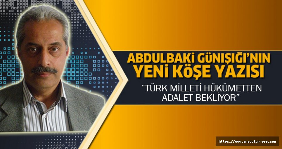 Türk Milleti Hükümetten Adalet Bekliyor