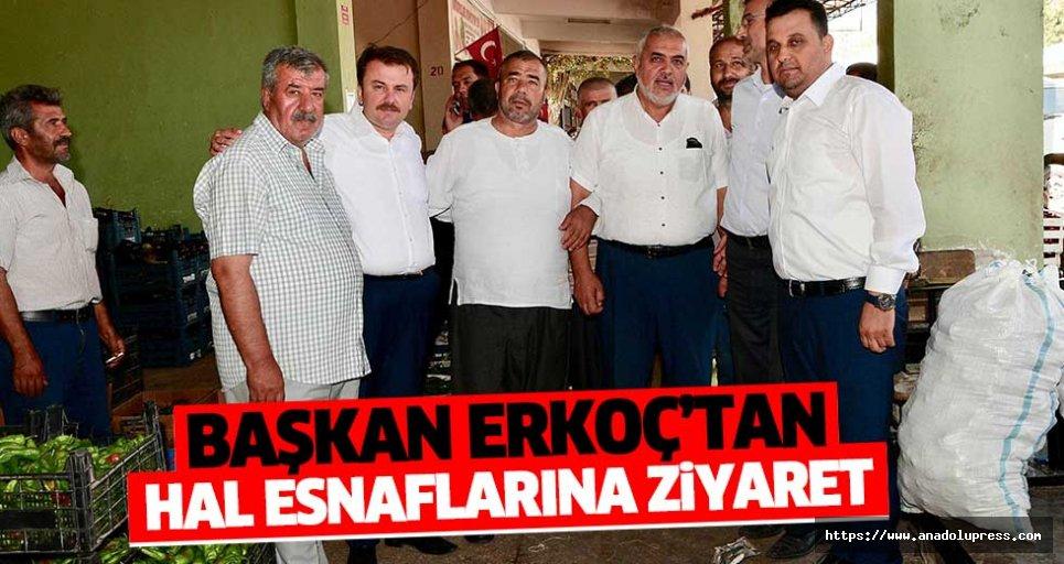Başkan Erkoç'tan Hal Esnaflarına Ziyaret
