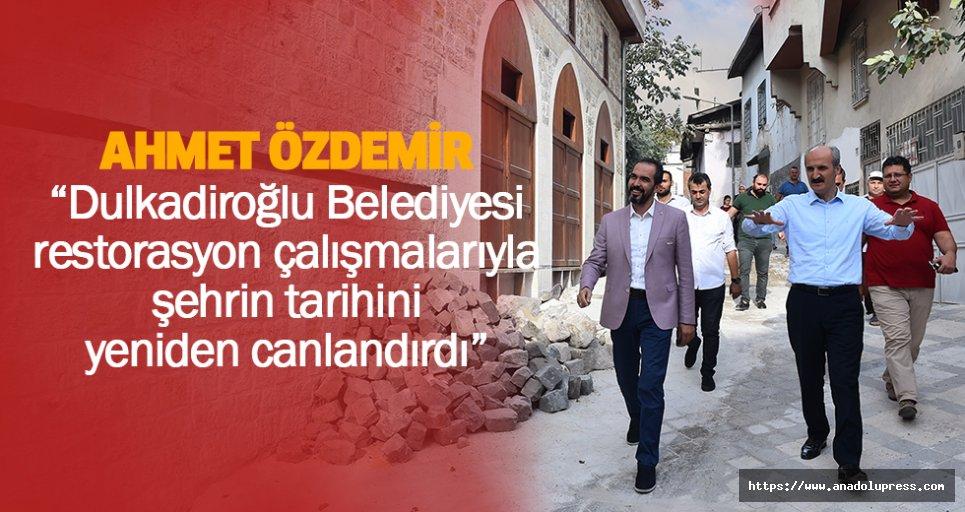 """Ahmet özdemir """"dulkadiroğlu belediyesi restorasyon çalışmalarıyla şehrin tarihini yeniden canlandırdı"""""""