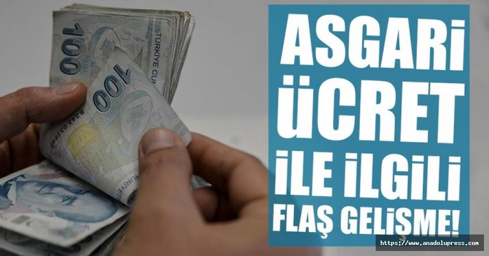Asgari ücretle ilgili flaş gelişme!