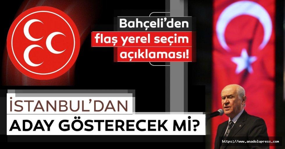 Bahçeli: MHP İstanbul'dan aday çıkarmayacak