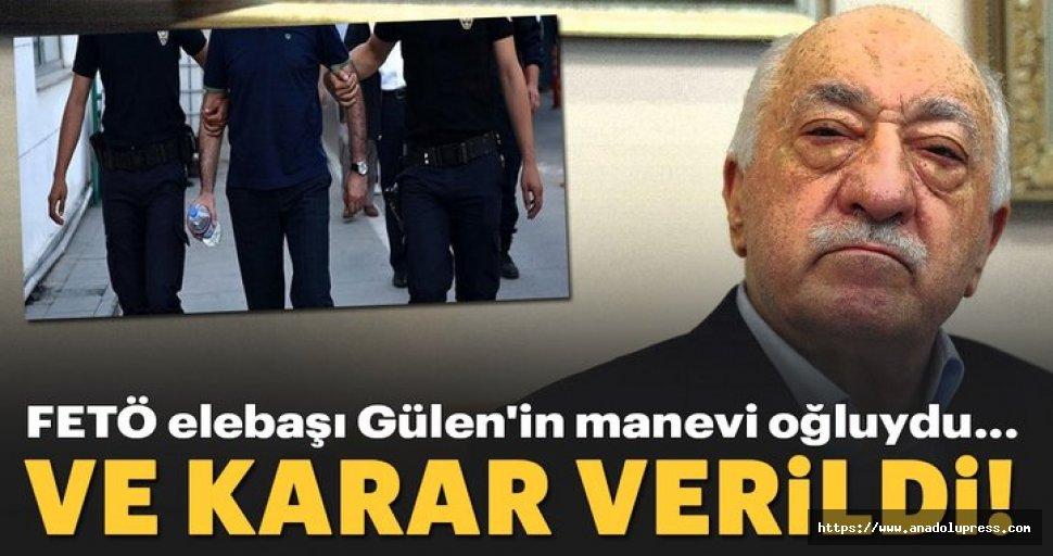 FETÖ elebaşı Gülen'in manevi oğluna 30 yıl hapis