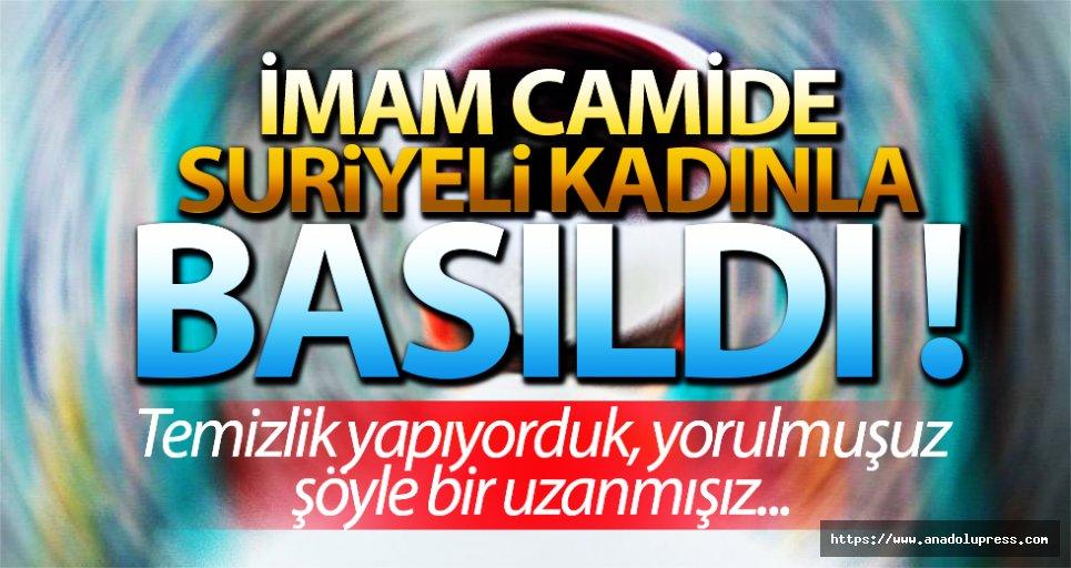 İmam camide Suriyeli kadınla BASILDI!