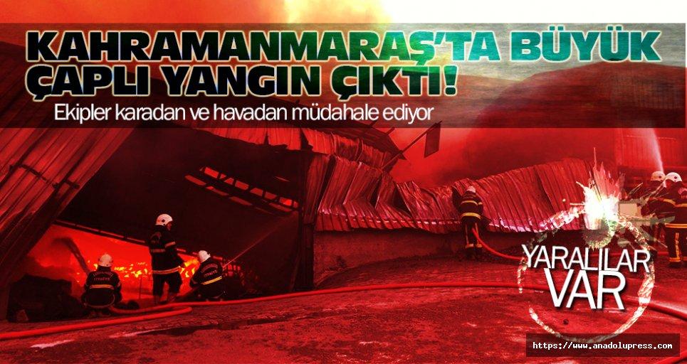 Kahramanmaraş'ta büyük çaplı yangın!