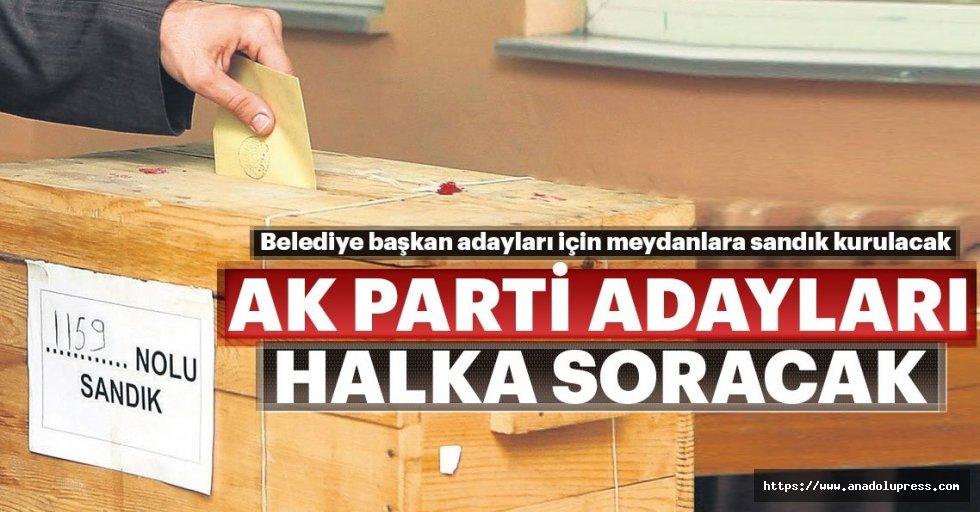 AK Partiadayları halka soracak