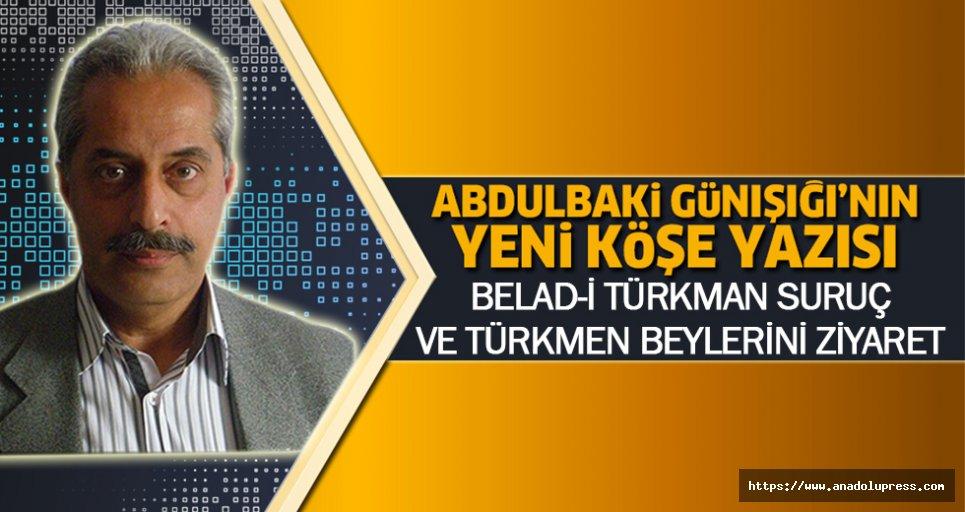 BELAD-İ Türkman Suruç Ve Türkmen Beylerini Ziyaret