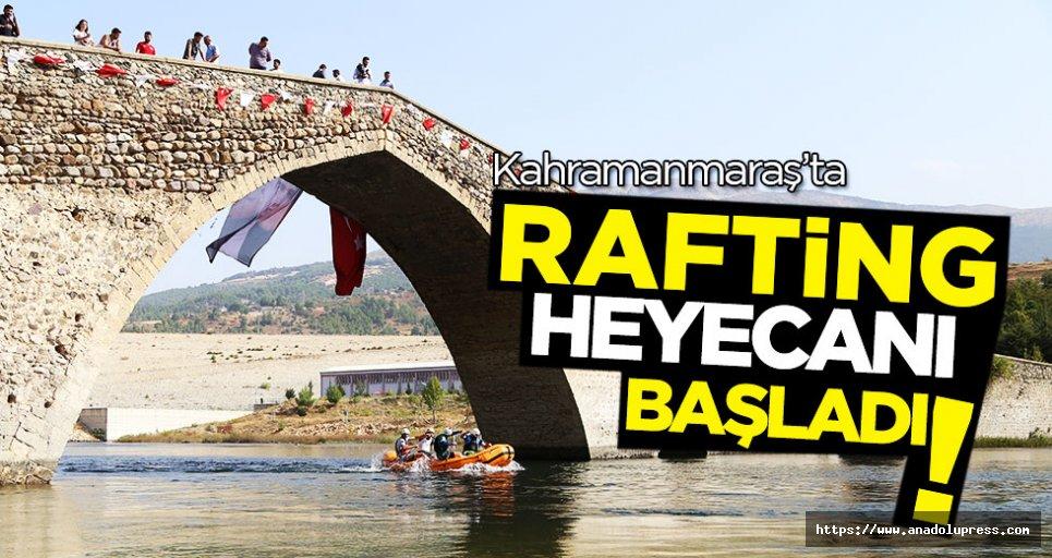 Kahramanmaraş'ta rafting heyecanı başladı!