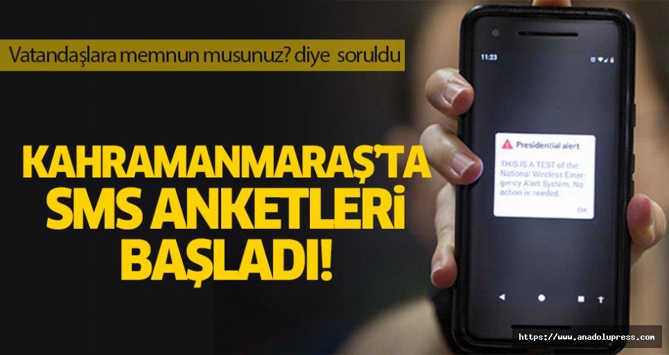 Kahramanmaraş'ta SMS anketleri başladı!