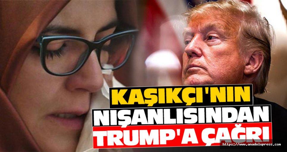 Kaşıkçı'nın nişanlısından Trump'a çağrı