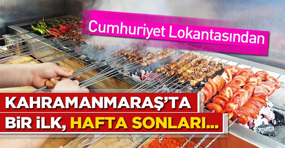 Cumhuriyet Lokantasından Kahramanmaraş'ta bir ilk!