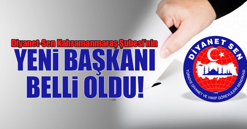 Diyanet-Sen Kahramanmaraş Şubesi'nin yeni başkanı belli oldu!
