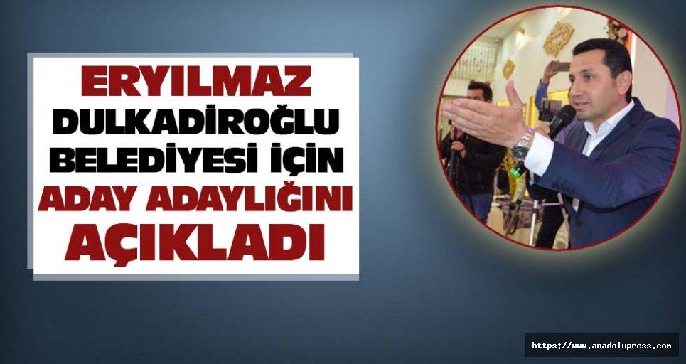 Eryılmaz Dulkadiroğlu Belediyesi İçin Aday Adaylığını Açıkladı
