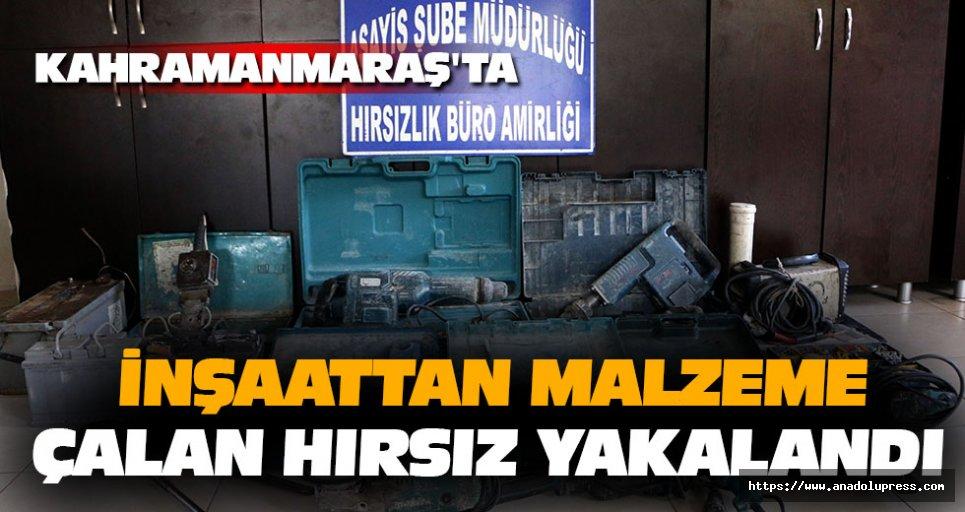Kahramanmaraş'ta İnşaattan Malzeme Çalan Hırsız Yakalandı