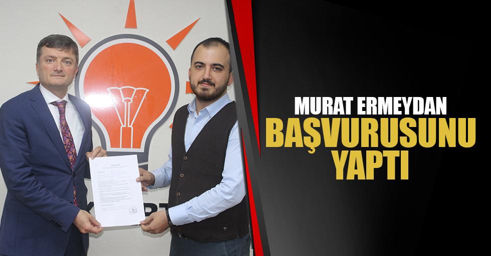 Murat Ermeydan Başvurusunu Yaptı